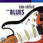 DUKE ROBILLARD Duke Robillard Plays Blues album cover