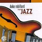 DUKE ROBILLARD Duke Robillard Plays Jazz album cover