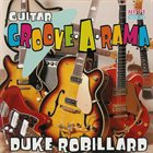 DUKE ROBILLARD Guitar Groove-A-Rama Album Cover