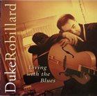 DUKE ROBILLARD Living With The Blues album cover
