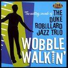 DUKE ROBILLARD Wobble Walkin' album cover