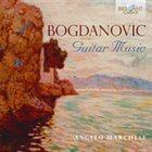DUŠAN BOGDANOVIĆ Angelo Marchese : Bogdanovic - Guitar Music album cover