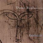DUŠAN BOGDANOVIĆ Canticles album cover