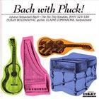 DUŠAN BOGDANOVIĆ Dusan Bogdanovic & Elaine Comparone : Bach with Pluck vol.1 album cover