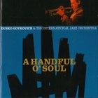 DUSKO GOYKOVICH A Handful O'Soul (with The International Jazz Orchestra) album cover