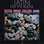 DUTCH SWING COLLEGE BAND Latin On The Rocks album cover