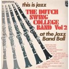 DUTCH SWING COLLEGE BAND This Is Jazz - The Dutch Swing College Band Vol. II At The Jazz Band Ball album cover