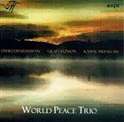 DWIKI DHARMAWAN Dwiki Dharmawan, Gilad Atzmon, Kamal Musallam : World Peace Trio album cover