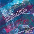 DWIKI DHARMAWAN So Far So Close album cover