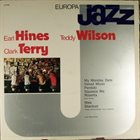 EARL HINES Earl Hines, Teddy Wilson, Clark Terry : Europa Jazz album cover