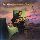 EARL KLUGH Sudden Burst of Energy album cover