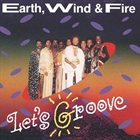 EARTH WIND & FIRE Let's Groove album cover