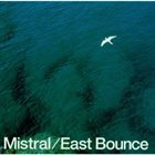 EAST BOUNCE Mistral album cover