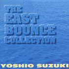 EAST BOUNCE The East Bounce Collection album cover