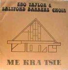 EBO TAYLOR Ebo Taylor & Saltpond Barkers Choir : Me Kra Tsie album cover