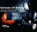 ECHOES OF SWING Message From Mars album cover