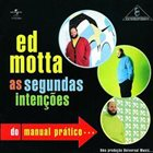 ED MOTTA As Segundas Intenções Do Manual Prático album cover