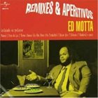 ED MOTTA Remixes & Aperitivos album cover