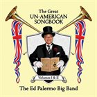 ED PALERMO The Great Un​-​American Songbook: Volumes I & II album cover