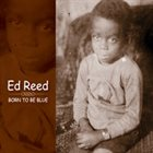 ED REED Born To Be Blue album cover