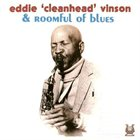 EDDIE 'CLEANHEAD' VINSON Eddie Cleanhead Vinson & Roomful of Blues Album Cover