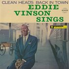 EDDIE 'CLEANHEAD' VINSON Eddie Vinson Sings (Cleanhead's Back in Town) album cover