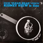 EDDIE 'CLEANHEAD' VINSON Kidney Stew Is Fine album cover