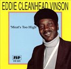 EDDIE 'CLEANHEAD' VINSON Meat's Too High album cover