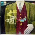 EDDIE CONDON Ivy League Jazz album cover