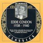 EDDIE CONDON The Chronological Classics: Eddie Condon 1938-1940 album cover