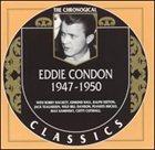 EDDIE CONDON The Chronological Classics: Eddie Condon 1947-1950 album cover