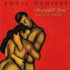 EDDIE DANIELS Beautiful Love (Intimate Jazz Portraits) album cover