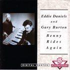 EDDIE DANIELS Benny Rides Again (feat. Gary Burton) album cover