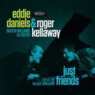 EDDIE DANIELS Eddie Daniels And Roger Kellaway  : Just Friends - Live At The Village Vanguard album cover