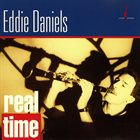 EDDIE DANIELS Real Time album cover