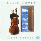 EDDIE GOMEZ Next Future album cover