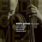 EDDIE GOMEZ Per Sempre album cover
