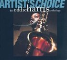 EDDIE HARRIS Artist's Choice: The Eddie Harris Anthology album cover