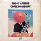 EDDIE HARRIS Come On Down! album cover