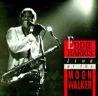 EDDIE HARRIS Live At The Moonwalker album cover