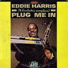 EDDIE HARRIS Plug Me In album cover