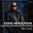 EDDIE HENDERSON Be Cool album cover