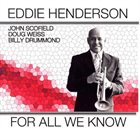 EDDIE HENDERSON For All We Know album cover