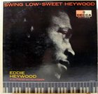 EDDIE HEYWOOD JR Swing Low-Sweet Heywood album cover
