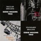 EDDIE HIGGINS Ballad Higgins / Standard Higgins album cover