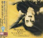 EDDIE HIGGINS Eddie Higgins Quartet Featuring Scott Hamilton : Smoke Gets In Your Eyes album cover