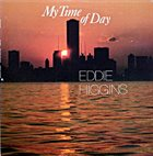 EDDIE HIGGINS My Time of Day (aka In Chicago) album cover