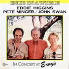 EDDIE HIGGINS Once In A While - In Concert At Erny's album cover