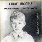 EDDIE HIGGINS Portrait in black and white album cover