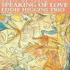 EDDIE HIGGINS Speaking of Love (aka Speaking Of Jobim) album cover